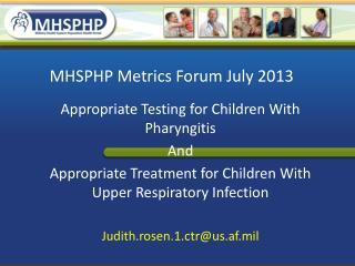 MHSPHP Metrics Forum July 2013