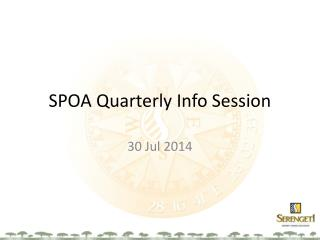 SPOA Quarterly Info Session