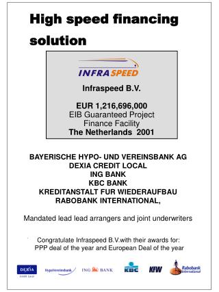 Infraspeed B.V. EUR 1,216,696,000  EIB Guaranteed Project  Finance Facility The Netherlands  2001