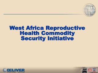 West Africa Reproductive Health Commodity Security Initiative