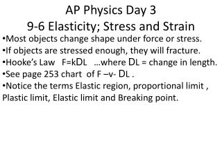 AP Physics Day 3 9-6 Elasticity; Stress and Strain