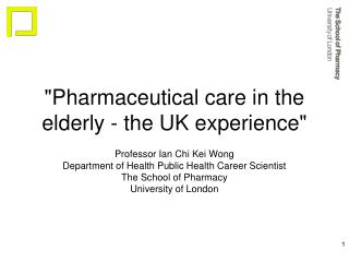 """Pharmaceutical care in the elderly - the UK experience"""