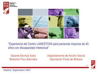 Experiencia del Centro LANESTOSA para personas mayores de 40 a os con discapacidad intelectual