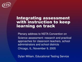 Integrating assessment with instruction to keep learning on track