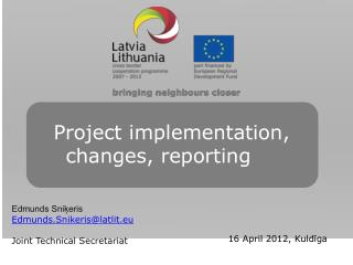 Project  implementation, changes, reporting