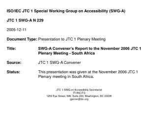 ISO/IEC JTC 1 Special Working Group on Accessibility (SWG-A) JTC 1 SWG-A N 229 2005-12-11