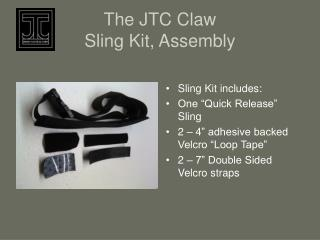 The JTC Claw Sling Kit, Assembly