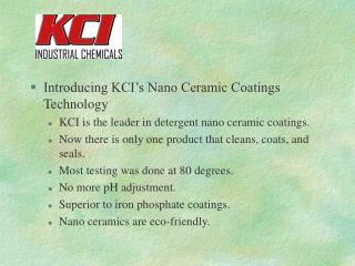 Introducing KCI�s Nano Ceramic Coatings Technology