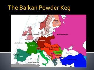 The Balkan Powder Keg