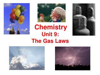 Unit 9: The Gas Laws