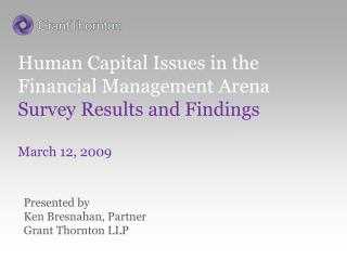 Human Capital Issues in the Financial Management Arena Survey Results and Findings March 12, 2009