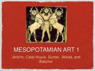 MESOPOTAMIAN ART 1