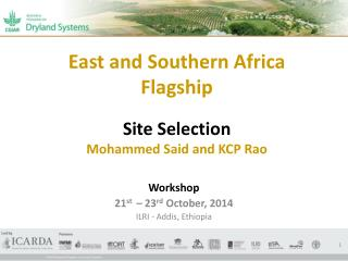 East and Southern Africa Flagship Site Selection Mohammed Said and KCP Rao