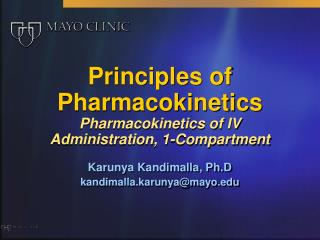 Principles of Pharmacokinetics Pharmacokinetics of IV Administration, 1-Compartment