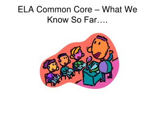 ELA Common Core � What We Know So Far�.