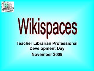 Teacher Librarian Professional Development Day November 2009