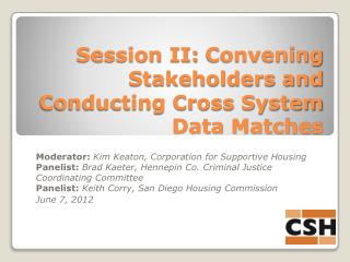 Session II:  Convening Stakeholders and Conducting Cross System Data Matches