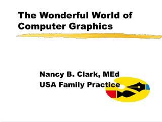 The Wonderful World of Computer Graphics