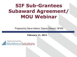 SIF Sub-Grantees Subaward Agreement/ MOU Webinar