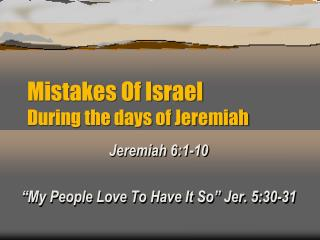 Mistakes Of Israel  During the days of Jeremiah