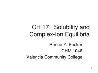 CH 17:  Solubility and Complex-Ion Equilibria