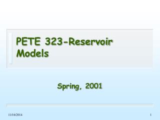 PETE 323-Reservoir Models