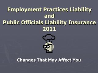 Employment Practices Liability and Public Officials Liability Insurance 2011