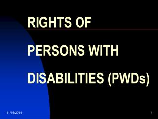 RIGHTS OF  PERSONS WITH  DISABILITIES (PWDs)