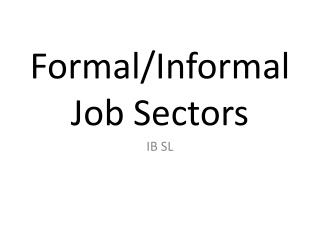 Formal/Informal Job Sectors