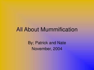 All About Mummification