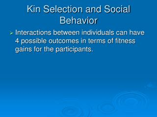 Kin Selection and Social Behavior