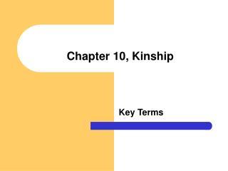 Chapter 10, Kinship