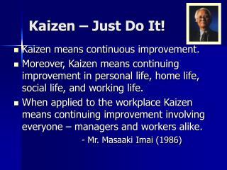 Kaizen � Just Do It!