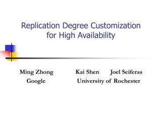 Replication Degree Customization  for High Availability