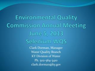 Environmental Quality Commission Annual Meeting June 5, 2013 Selenium WQS