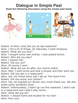 Dialogue in Simple Past  Read the following discussion using the simple past tense