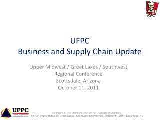UFPC Business and Supply Chain Update