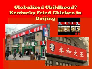 Globalized Childhood?  Kentucky Fried Chicken in Beijing