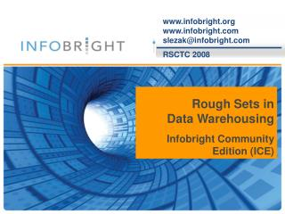 Rough Sets in Data Warehousing Infobright Community Edition  (ICE)