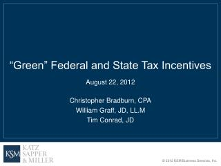 """""""Green"""" Federal and State Tax Incentives"""