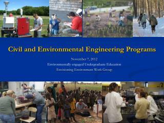 November 7, 2012  Environmentally-engaged Undergraduate Education