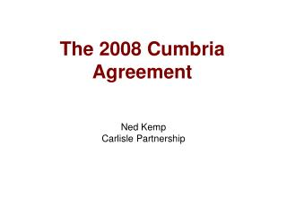 The 2008 Cumbria Agreement