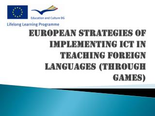 European Strategies of Implementing ICT in Teaching Foreign Languages (through games)