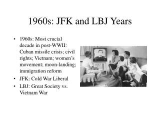 1960s: JFK and LBJ Years
