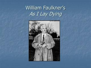 William Faulkner�s  As I Lay Dying