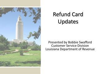 Refund Card Updates