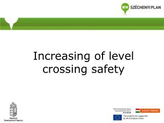 Increasing of level crossing safety