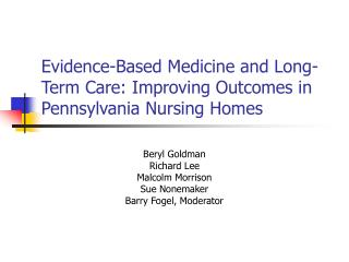 Evidence-Based Medicine and Long-Term Care: Improving Outcomes in Pennsylvania Nursing Homes