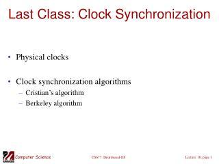 Last Class: Clock Synchronization