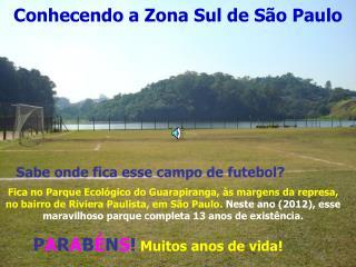 Fica no Parque Ecol gico do Guarapiranga,  s margens da represa, no bairro de Riviera Paulista, em S o Paulo. Neste ano